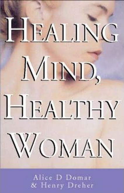 Dreher, Henry / Healing Mind, Healthy Woman : Essential Reference Guide for Women (Large Paperback)