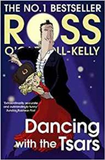 O'Carroll-Kelly, Ross / Dancing with the Tsars (Large Paperback)