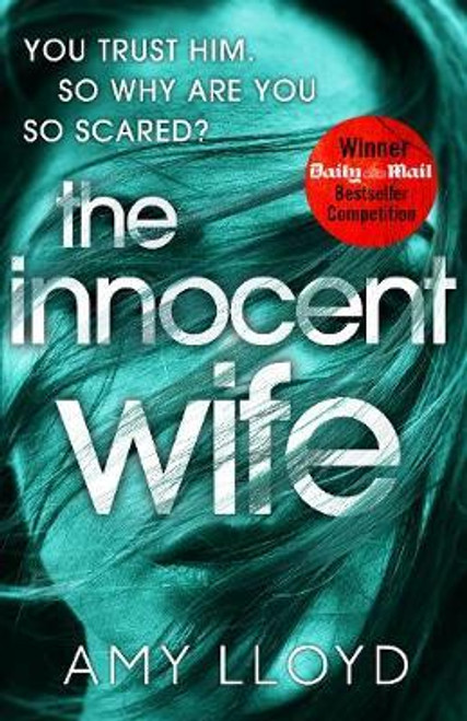 Lloyd, Amy / The Innocent Wife : The breakout psychological thriller of 2018, tipped by Lee Child and Peter James (Large Paperback)