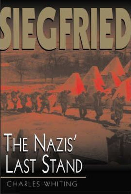 Whiting, Charles / Siegfried : The Nazis' Last Stand (Large Paperback)