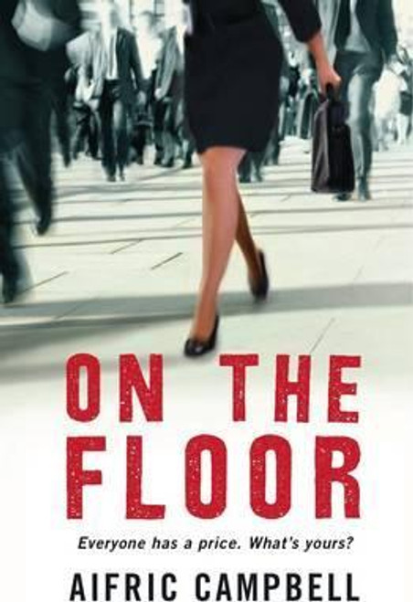 Campbell, Aifric / On the Floor (Large Paperback)