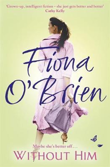 O'Brien, Fiona / Without Him : Maybe She's Better Off? (Large Paperback)