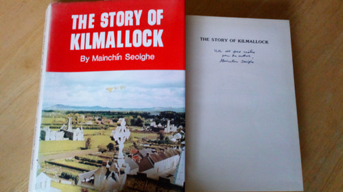 Seoighe, Mainchín - The Story of Kilmallock SIGNED 1st Edition HB 1987 - County Limerick History