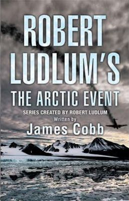 Cobb, James / Robert Ludlum's The Arctic Event (Large Paperback)
