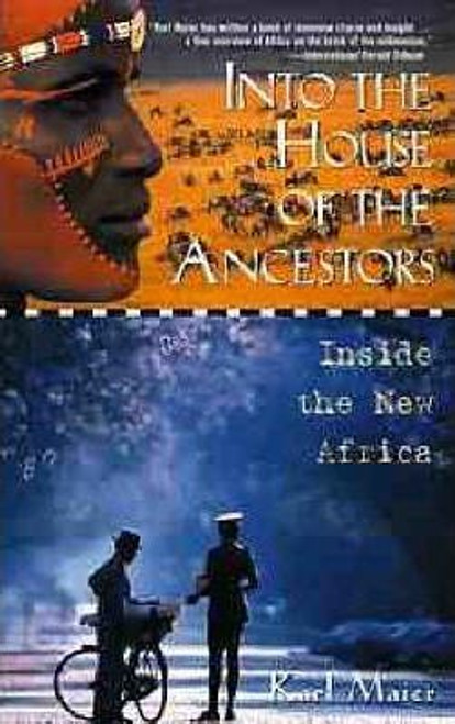 Maier, Karl / Into the House of the Ancestors : Inside Africa Today (Large Paperback)