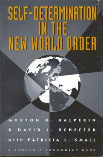 Halperin, Morton / Self-Determination in the New World Order : Guidelines for U.S. Policy (Large Paperback)