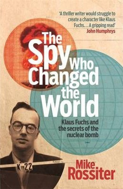 Rossiter, Mike / The Spy Who Changed The World (Large Paperback)