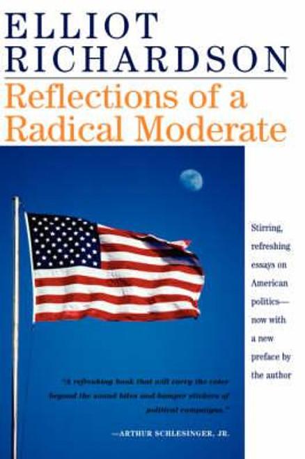 Richardson, Elliot / Reflections Of A Radical Moderate (Large Paperback)