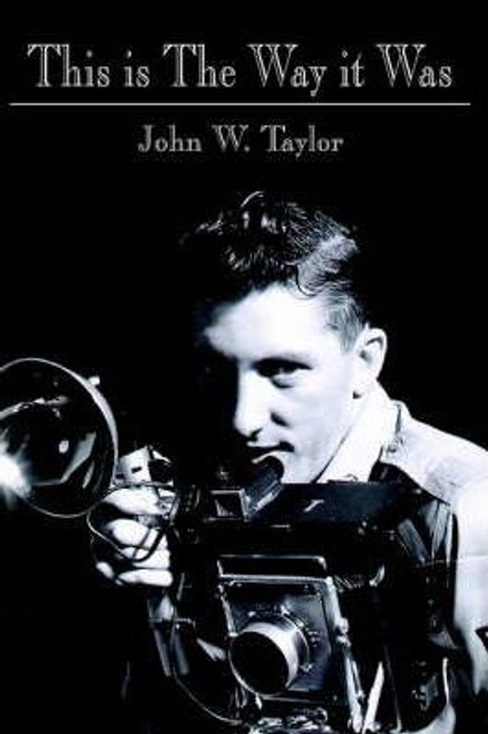 Taylor, John W. / This is The Way it Was (Large Paperback)