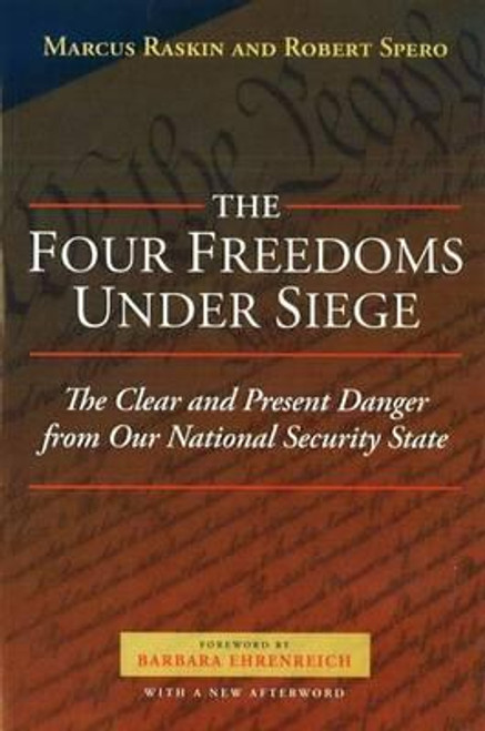 Raskin, Marcus / The Four Freedoms Under Siege : The Clear and Present Danger from Our National Security State (Large Paperback)