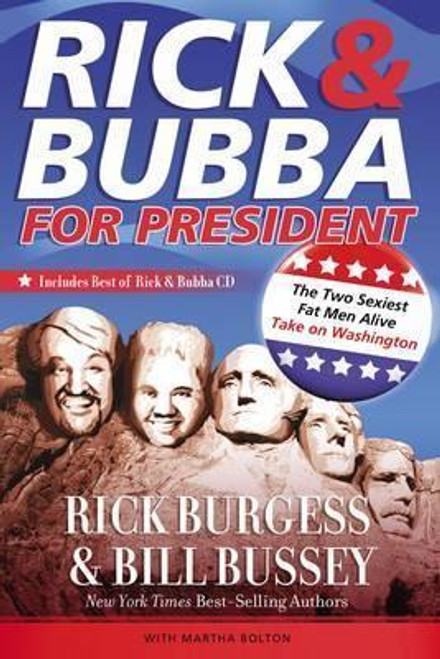 Burgess, Rick / Rick & Bubba for President : The Two Sexiest Fat Men Alive Take on Washington (Large Paperback)