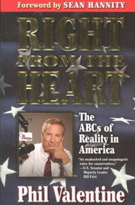 Valentine, Phil / Right from the Heart : 6the ABC's of Reality in America (Large Paperback)
