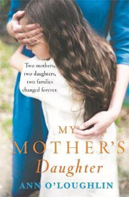 O'Loughlin, Ann / My Mother's Daughter : A gripping emotional page-turner about the meaning of family and a mother's love (Large Paperback)