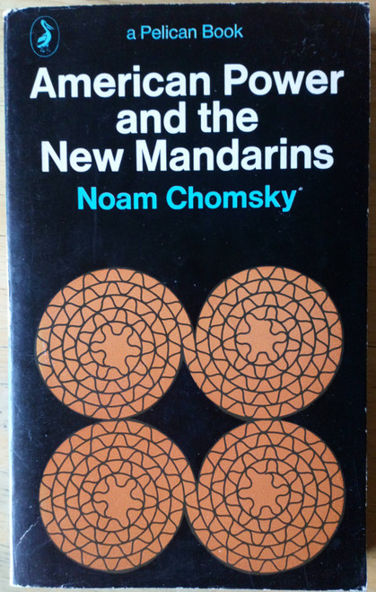 Chomsky, Noam - American Power and the New Mandarins - Vintage Pelican PB 1971