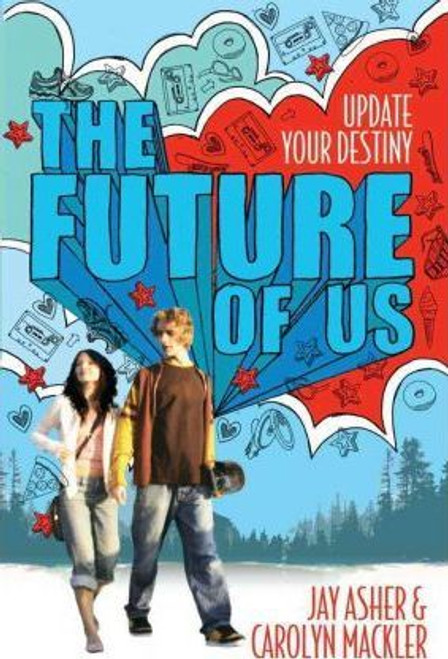 Asher, Jay / The Future of Us