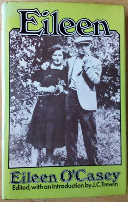 O'Casey, Eileen - Eileen  1st Edition 1976 Biography - Irish Theatre