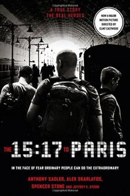Sadler, Anthony / The 15:17 to Paris