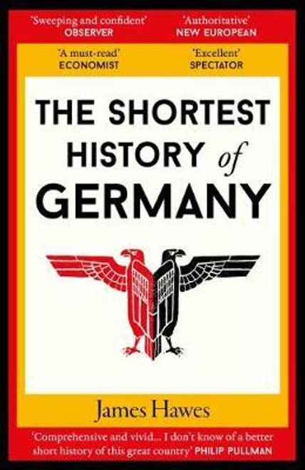 Hawes, James / The Shortest History of Germany
