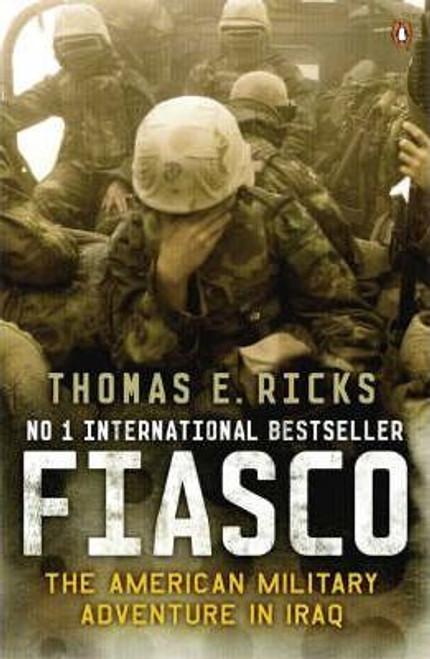 Ricks, Thomas E. / Fiasco : The American Military Adventure in Iraq (Large Paperback)