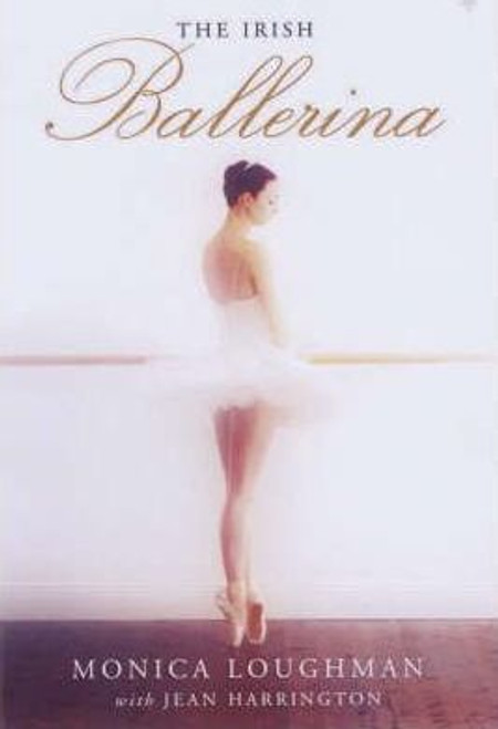 Loughman, Monica / The Irish Ballerina (Large Paperback)