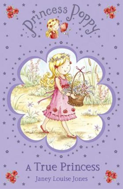 Jones, Janey Louise / Princess Poppy: A True Princess