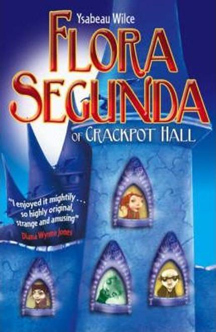 Wilce, Ysabeau S. / Flora Segunda of Crackpot Hall