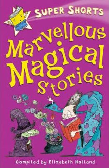 Holland, Elizabeth / Marvellous Magical Stories