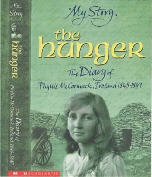 Drinkwater, Carol / The Hunger : The Diary of Phyllis McCormack, Ireland, 1845-1847