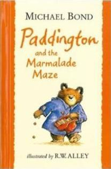 Alley, R. W.  / Paddington and the Marmalade Maze