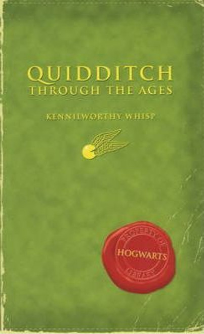 Quidditch Through the Ages By Kennilworthy Whisp (2001)