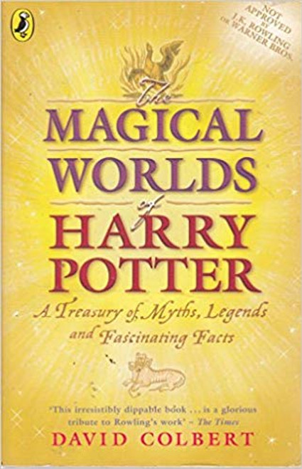 Colbert, David / The Magical Worlds of Harry Potter: A Treasury of Myths, Legends and Fascinating Facts