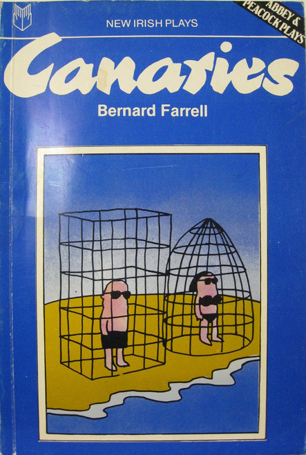 Farrell, Bernard - Canaries - Drama/ Play SIGNED AND DEDICATED - 1982 PB