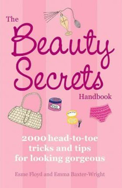 Floyd, Esme Baxter-Wright, Emma / The Beauty Secrets Handbook