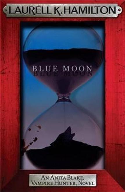 Hamilton, Laurell K. / Blue Moon