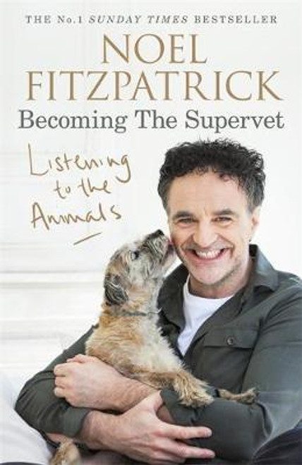 Fitzpatrick, Noel / Listening to the Animals: Becoming The Supervet (Large Paperback)