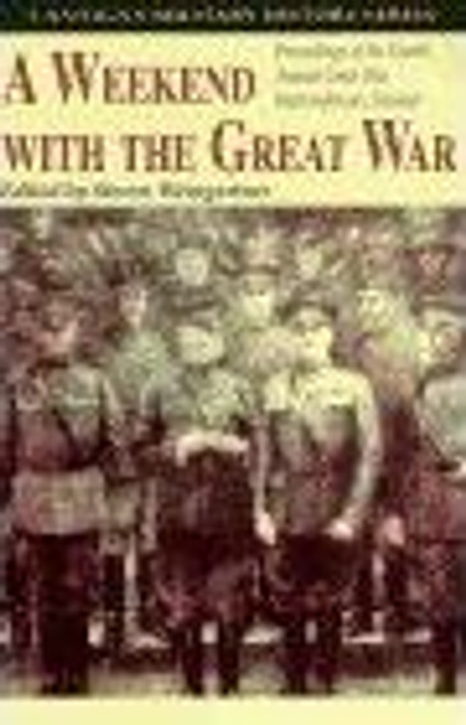 Anastaplo, George / A Weekend with the Great War : Proceedings of the Fourth Annual Great War Interconference Seminar, Lisle, Illinois, 16-18 September 1994 (Large Paperback)