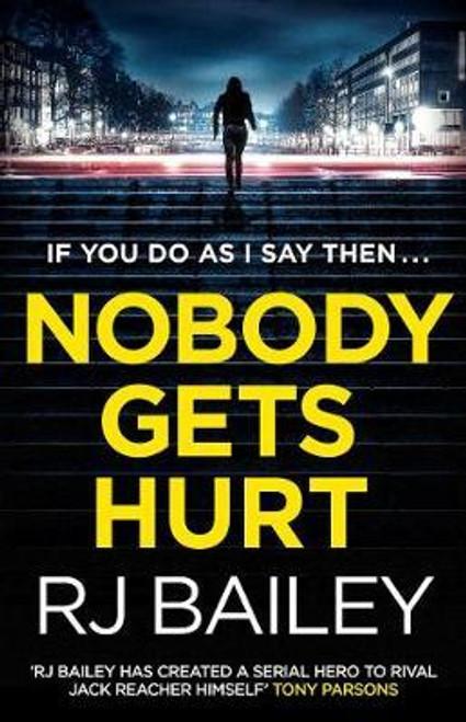 Bailey, R. J. / Nobody Gets Hurt
