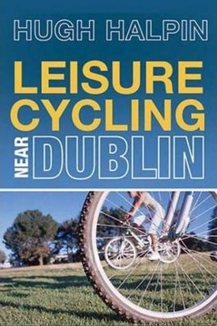 Halpin, Hugh / Leisure Cycling Near Dublin