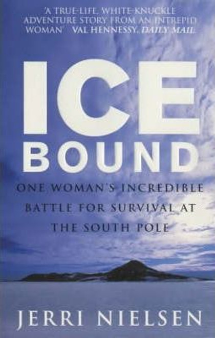 Nielsen, Jerri / Ice Bound : One Woman's Incredible Battle for Survival at the South Pole