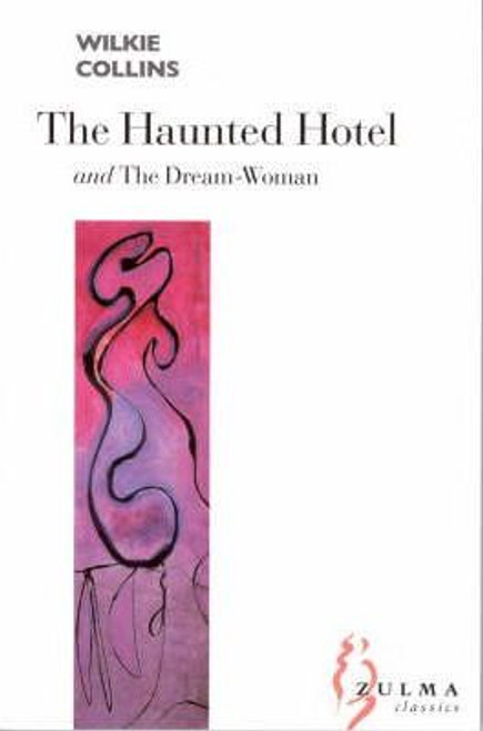 Collins, Wilkie / The Haunted Hotel: AND The Dream Woman