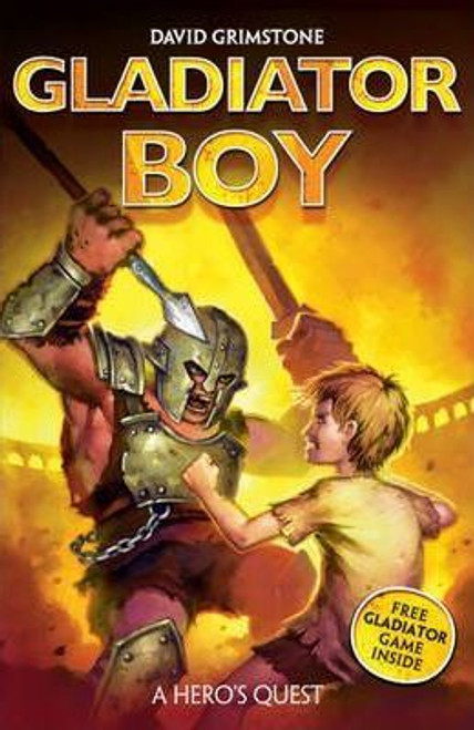 Grimstone, David / Gladiator Boy: A Hero's Quest : Book 1