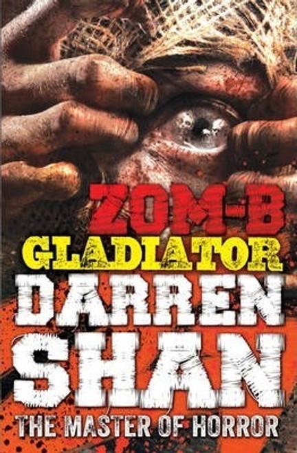 Shan, Darren / ZOM-B Gladiator ( ZOM-B Series - Book 6 )