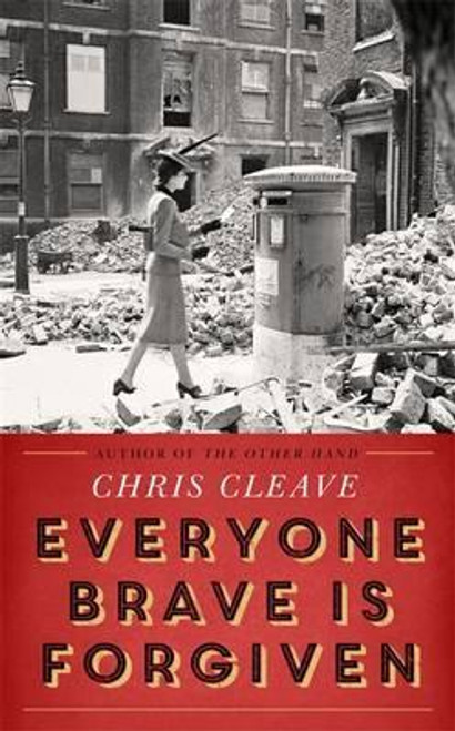 Cleave, Chris / Everyone Brave Is Forgiven (Large Paperback)