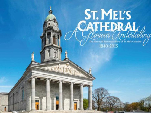 St Mel's Cathedral :  A Glorious Undertaking - The History and Restoration of Saint Mel's Cathedral, Longford 1840-2015 - HB