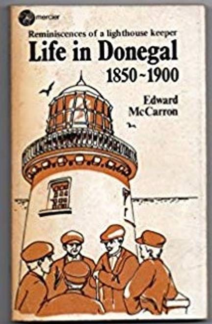 McCarron, Edward - Life in Donegal : Reminiscences of a Lighthouse Keeper - PB Mercier 1981