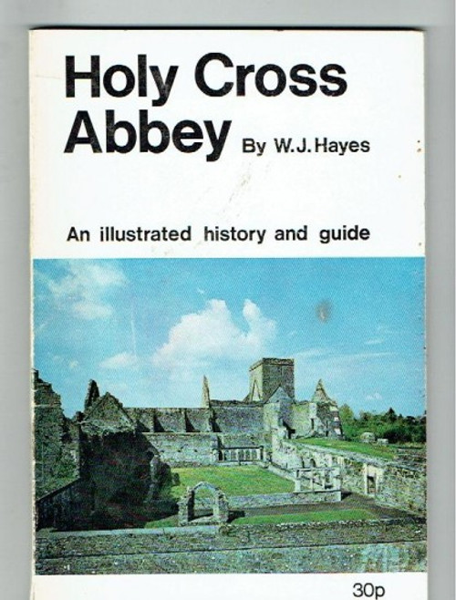 Hayes, W.J - Holy Cross Abbey : An Illustrated History and Guide - PB 1973 - Tipperary Local History