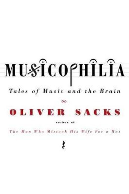 Sacks, Oliver / Musicophilia : Tales of Music and the Brain