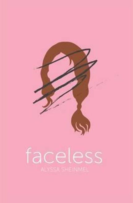 Sheinmel, Alyssa B. / Faceless