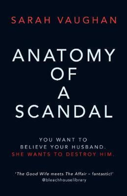 Vaughan, Sarah / Anatomy of a Scandal : The Sunday Times bestseller everyone is talking about (Large Paperback)