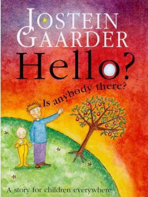Gaarder, Jostein / Hello? Is Anybody There? (Large Hardback)